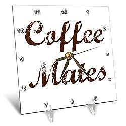 3dRose Gabriella B - Quote - Image of Coffee Mates Quote - 6x6 Desk Clock (dc_292843_1)
