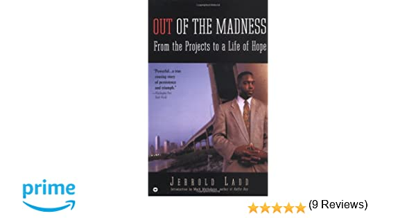 Out of the Madness: From the Projects to a Life of Hope: Jerrold ...