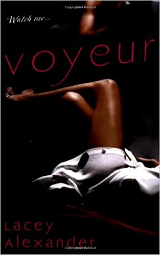 Voyeur by lacey alexander think, that