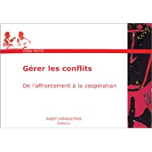 GÉRER LES CONFLITS : DE L'AFFRONTEMENT À LA COOPÉRATION