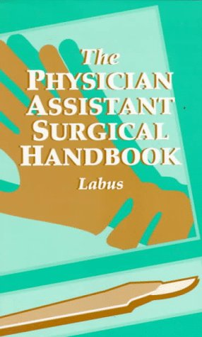 The Physician Assistant Surgical Handbook by Saunders