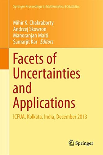 Download Facets of Uncertainties and Applications: ICFUA, Kolkata, India, December 2013 (Springer Proceedings in Mathematics & Statistics) Pdf