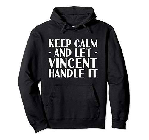 KEEP CALM AND LET VINCENT HANDLE IT Funny Birthday Gift