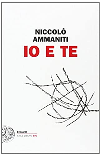 Io e Te - edizioni Einaudi Stile Libero