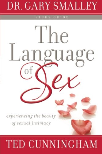 The Language of Sex Study Guide: Experiencing the Beauty of Sexual Intimacy by Revell