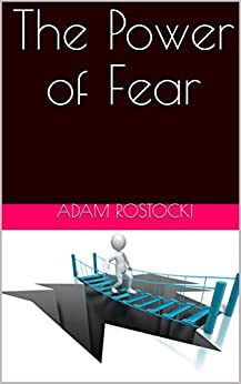 The Power of Fear (English Edition) por [Rostocki, Adam]