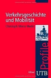 Verkehrsgeschichte und Mobilität. UTB Profile