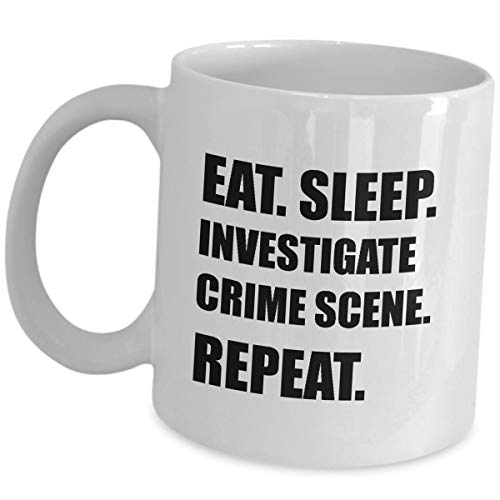Funny Cute Gag Gifts For Criminal Investigator - Eat Sleep Investigate Crime Scene Repeat - Bachelor's Degree in Criminal Justice Investigation Tea Cup Ceramic Coffee Mug Appreciation Gift Idea (Best Jobs With Criminal Justice Degree)