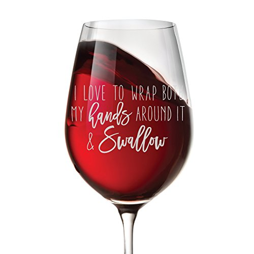 I Love to Wrap Both my Hands Around It and Swallow – 16 oz Funny Wine Glass Gag Gift for Bachelorette Party or Bridal Shower – Naughty Novelty Gift Id…