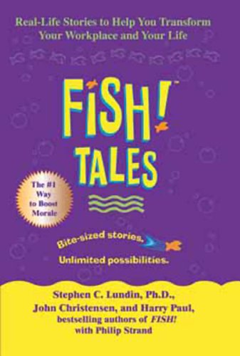 Amazon fish tales real life stories to help you transform fish tales real life stories to help you transform your workplace and your fandeluxe Images