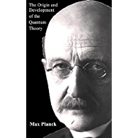 """The Origin and Development of the Quantum Theory: with """"A Scientific Autobiography"""""""
