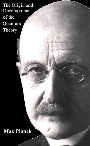 "The Origin and Development of the Quantum Theory: with ""A Scientific Autobiography"""