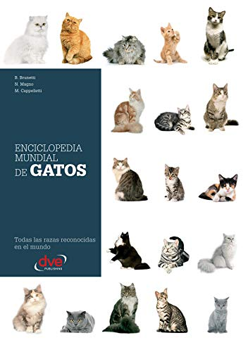 Enciclopedia mundial de gatos (Spanish Edition), B. Brunetti ...