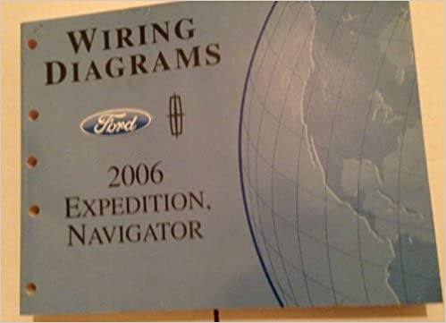 2006 ford expedition lincoln navigator wiring diagram manual original:  ford: amazon com: books