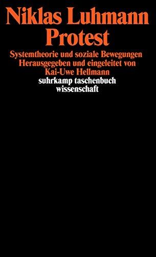 Protest: Systemtheorie und soziale Bewegungen (suhrkamp taschenbuch wissenschaft)