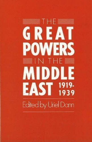 The Great Powers in the Middle East, 1919-1939. by Holmes & Meier Pub (1988-04-01)