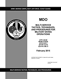 MDO Multi-Service Tactics, Techniques, and Procedures for Military Diving Operations February 2015