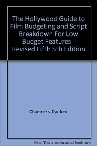 The Hollywood Guide To Film Budgeting And Script Breakdown For Low