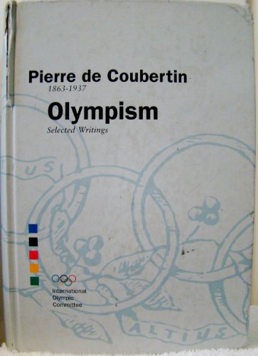Olympism: Selected Writings
