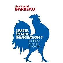 Liberté, égalité, immigration ? : La France à l'heure du choix (French Edition)