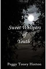 Sweet Whispers of Youth by Peggy Toney Horton (2014-03-13) Paperback