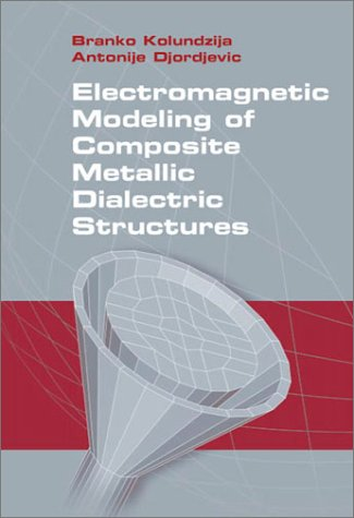 Electromagnetic Modeling of Composite Metallic and Dielectric Structures