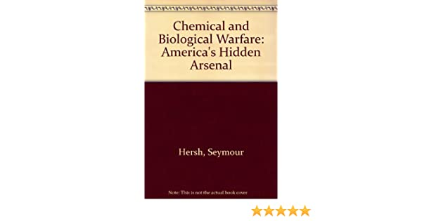 Chemical And Biological Warfare Americas Hidden Arsenal Anchor Books Seymour M Hersh Amazon