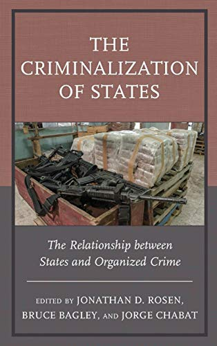 The Criminalization of States: The Relationship between States and Organized Crime (Security in the Americas in the Twenty-First Century)