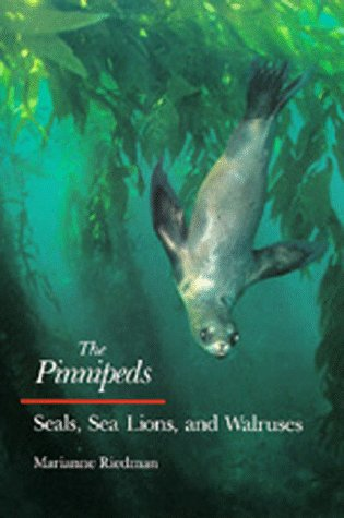 The Pinnipeds: Seals, Sea Lions, and Walruses