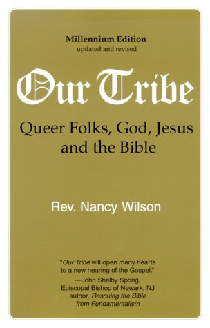 Read Online Our Tribe: Queer Folks, God, Jesus, and the Bible pdf epub