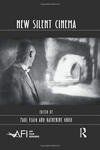 (New Silent Cinema (AFI Film Readers))