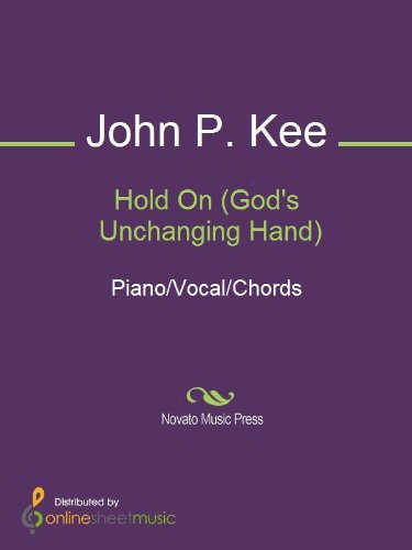 Hold On Gods Unchanging Hand Kindle Edition By John P Kee