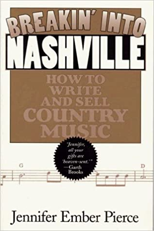 Breakin Into Nashville How To Write And Sell Country Music