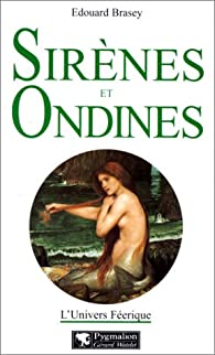 Sirènes et ondines par Edouard Brasey