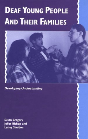 Deaf Young People and their Families: Developing Understanding by Brand: Cambridge University Press