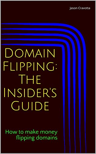 amazon com domain flipping the insider s guide how to make money rh amazon com Domain Flipping PDF Domain Flipping Part 2 of Seven