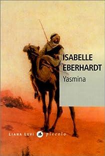 Yasmina et autres nouvelles algériennes par Eberhardt
