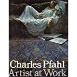 Charles Pfahl, Artist at Work