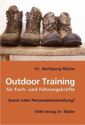 Outdoor Training für Fach- und Führungskräfte: Event oder Personalentwicklung?