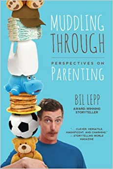 Muddling Through: Perspectives on Parenting by Bil Lepp (2013-04-15)