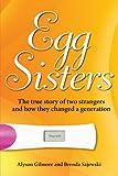 Egg Sisters, Alyson Gilmore and Brenda Sajewski, 1438983492