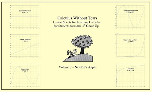 Calculus without Tears, Vol. 2: Newton's Apple: William Flannery ...