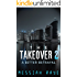 THE TAKEOVER 2: A BITTER BETRAYAL (THE TAKEOVER: A NOVELLA)