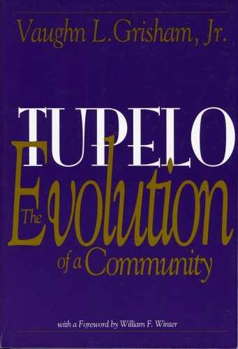 Tupelo: The Evolution of a Community