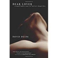 Dear Lover: A Woman's Guide To Men, Sex, And Love's Deepest Bliss (English Edition)