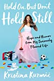 Books : Hold On, But Don't Hold Still: Hope and Humor from My Seriously Flawed Life