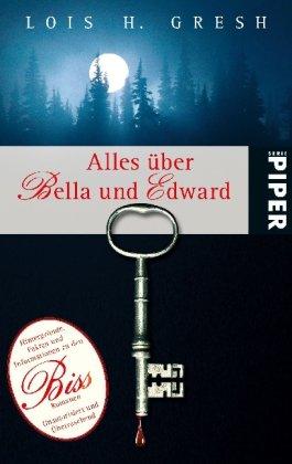 Alles über Bella und Edward: Hintergründe, Fakten und Informationen zu den Biss-RomanenUnautorisiert und überraschend (Fantasy, Band 5453)
