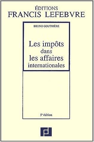 En ligne téléchargement Les impôts dans les affaires internationales : 5ème édition pdf, epub