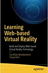 Learning Web-based Virtual Reality: Build and Deploy Web-based Virtual Reality Technology