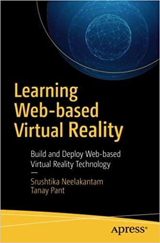 Learning Web-based Virtual Reality: Build and Deploy Web-based